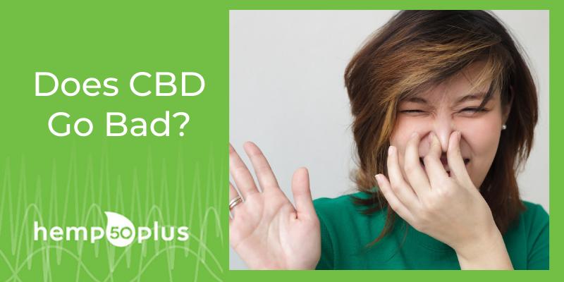 Does CBD Go Bad? Shelf Life Of CBD