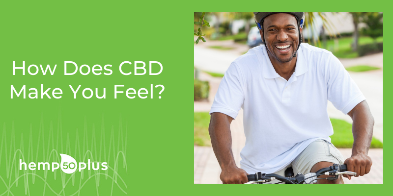 How Does CBD Make You Feel? Experiences Of CBD Takers